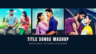 Marathi Serial Title Songs Mashup   Love Mashup   killer BeaTz Music   2020