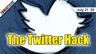 The Importance of the Twitter Hack, Explained - ThreatWire