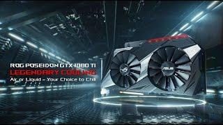 Official Feature Video - ROG Poseidon GeForce GTX 1080 Ti   ROG