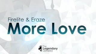 Firelite & Eraze - More Love [FULL HQ + HD]