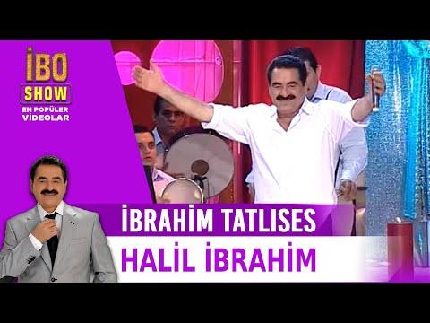 Halil İbrahim - İbrahim Tatlıses