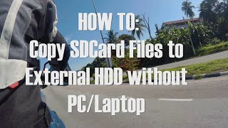 How To : Copy SD Card Content To External HDD without PC/Laptop