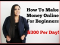 How To Make Money Online Fast - Make Money Online Fast For Beginners - Easy $300 a day for beginners