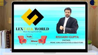 LexTalk World Talk Show with Rishabh Gupta, Partner, PRIME JURIS Advocates & Solicitors