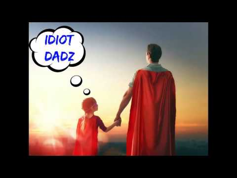 Idiot Dadz - Wobble Wobble