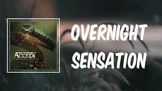 Overnight Sensation  (Lyrics) - Accept