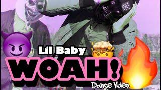 Lil Baby - Woah ( Dance)