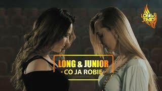 Long & Junior - Co Ja Robię (NOWOŚĆ 2018)