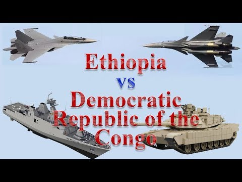 Ethiopia vs Democratic Republic of Congo Military Comparison 2017
