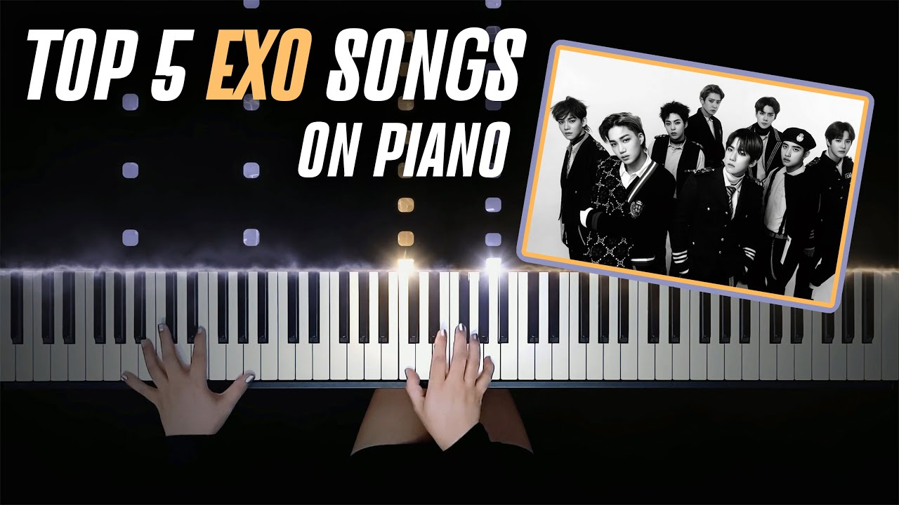 TOP 5 EXO SONGS ON PIANO | EXO Piano Cover by Pianella Piano