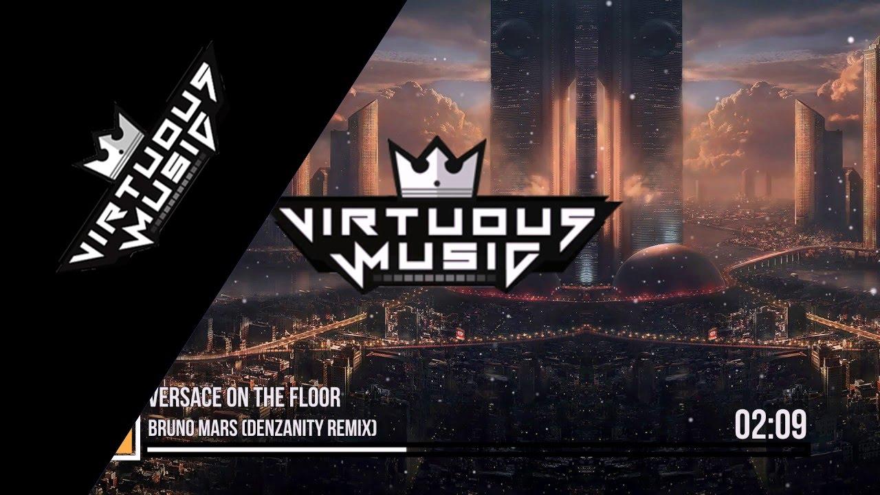 Versace On The Floor Bruno Mars Denzanity Remix Youtube