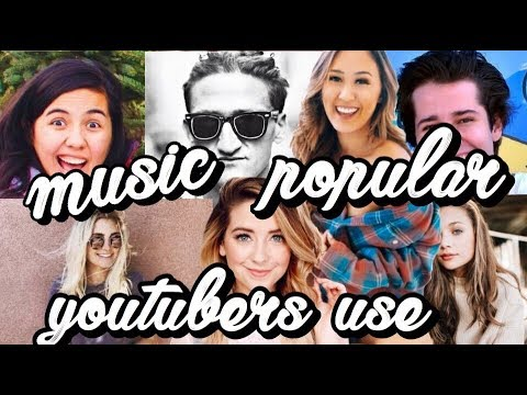 Songs Popular Youtubers Use 2018 Courtney Graben Youtube
