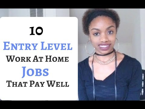 10  Entry Level  Work At Home Jobs That Pay Well!