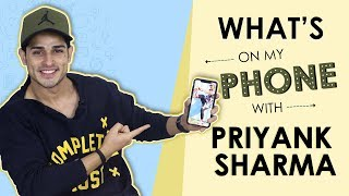 What's On My Phone With Priyank Sharma Phone Secrets Revealed Exclusive
