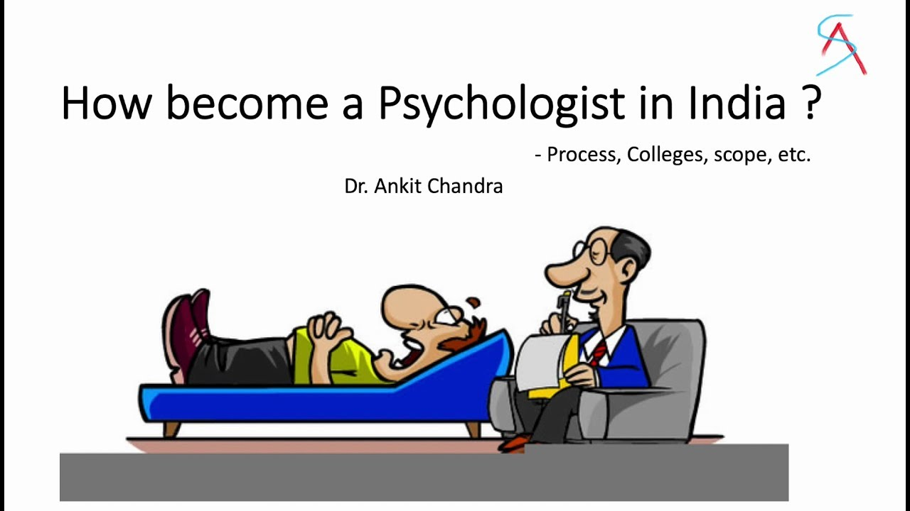 How to become Psychologist in India ? - Process, Colleges and Scope