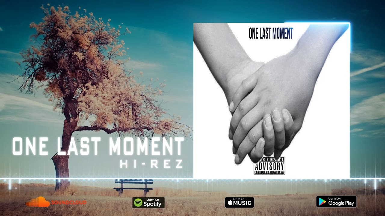 Hi-Rez - One Last Moment Ft  Ivan B