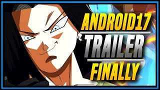 DBFZ ➤ Android 17 Trailer  [ Dragon Ball FighterZ ]