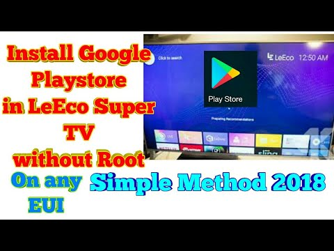 How to Install Playstore in LeEco Super TV | Any EUI | Without Root |  Method 1