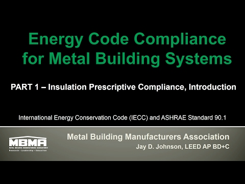 Energy Code Compliance for Metal Building Systems Part 1