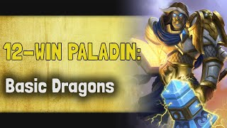 Hearthstone Arena | 12-Win Paladin: Basic Dragons (Descent of Dragons #3)