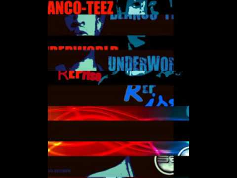 Blanco Teez - UnderWorld(Reprise)