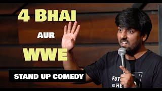 4 BHAI aur WWF   Stand Up Comedy   Pratyush Chaubey