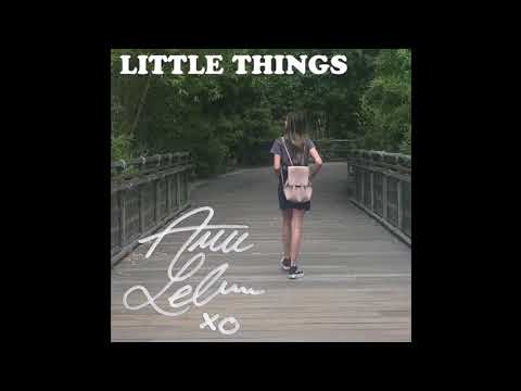 Little Things - Annie LeBlanc FULL SONG