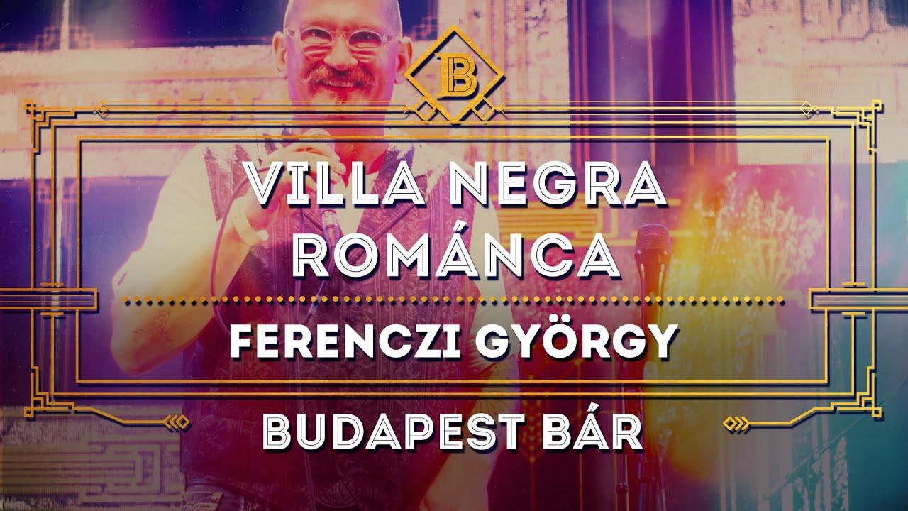 Villa Negra Románca - Ferenczi György, Budapest Bár  @Budapest Park  , 2019. 07. 04.
