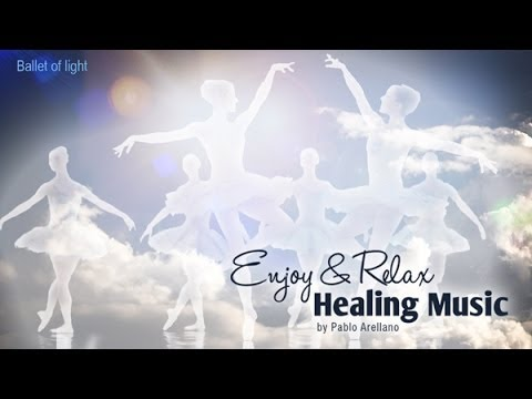 Healing And Relaxing Music For Meditation (Ballet Of Light) - Pablo Arellano