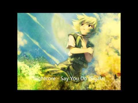 Nightcore - Say You Do (Sigala)