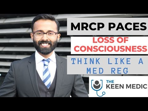MRCP PACES    Loss Of Consciousness    Think Like A Medical Reg