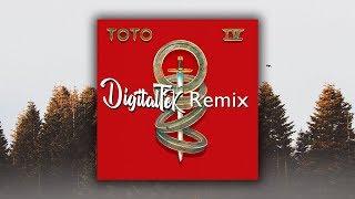 Toto - Africa (DigitalTek Remix) [EDM / Progressive House]