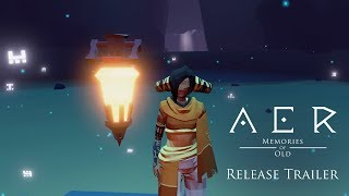 AER Memories of Old - Release Trailer