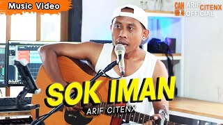 SOK IMAN - Lagu Kocak Banget - Arif Citenx (Official Music Video)