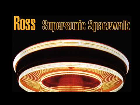 Ross - Supersonic Spacewalk Full Album Album completo