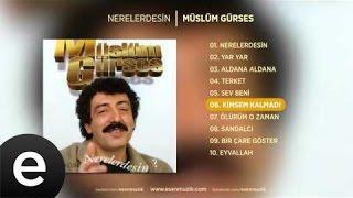 Kimsem Kalmadı (Müslüm Gürses) Official Audio #kimsemkalmadı #müslümgürses - Esen Müzik
