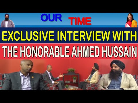Our Time | The Honorable Ahmed Hussain | Exclusive Interview