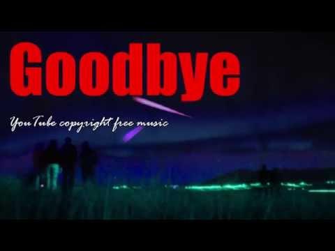 Goodbye - youtube copyright free music