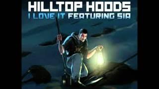 Hilltop Hoods - I Love It feat. Sia [Download Link]