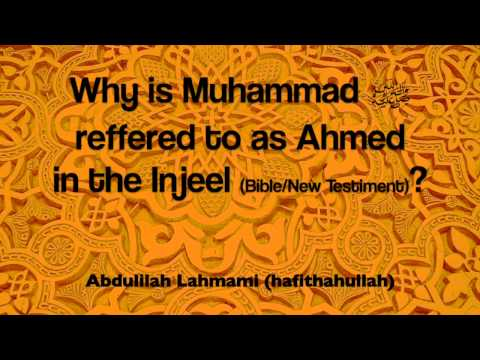 Why Is Muhammad ﷺ Referred To As Ahmed In The Bible?