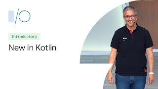 What's New in Kotlin on Android, 2 Years In (Google I/O'19)