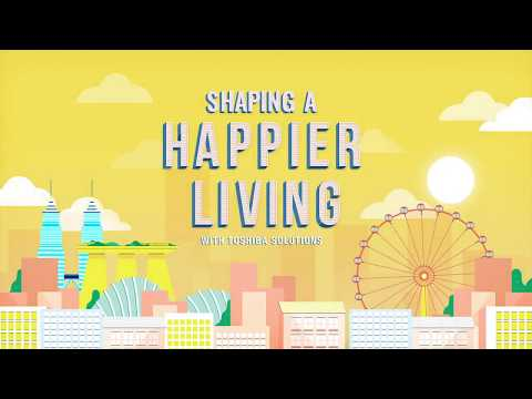 Shaping a Happier Living with Toshiba (Asia Pacific)