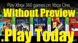 How To Play Xbox 360 Games On Your Xbox One Without preview program!
