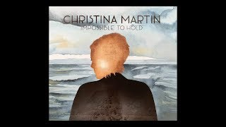 Christina Martin - Impossible To Hold (Official Lyric Video)