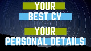 Your CV. Writing the 'Personal Details' section (with example)
