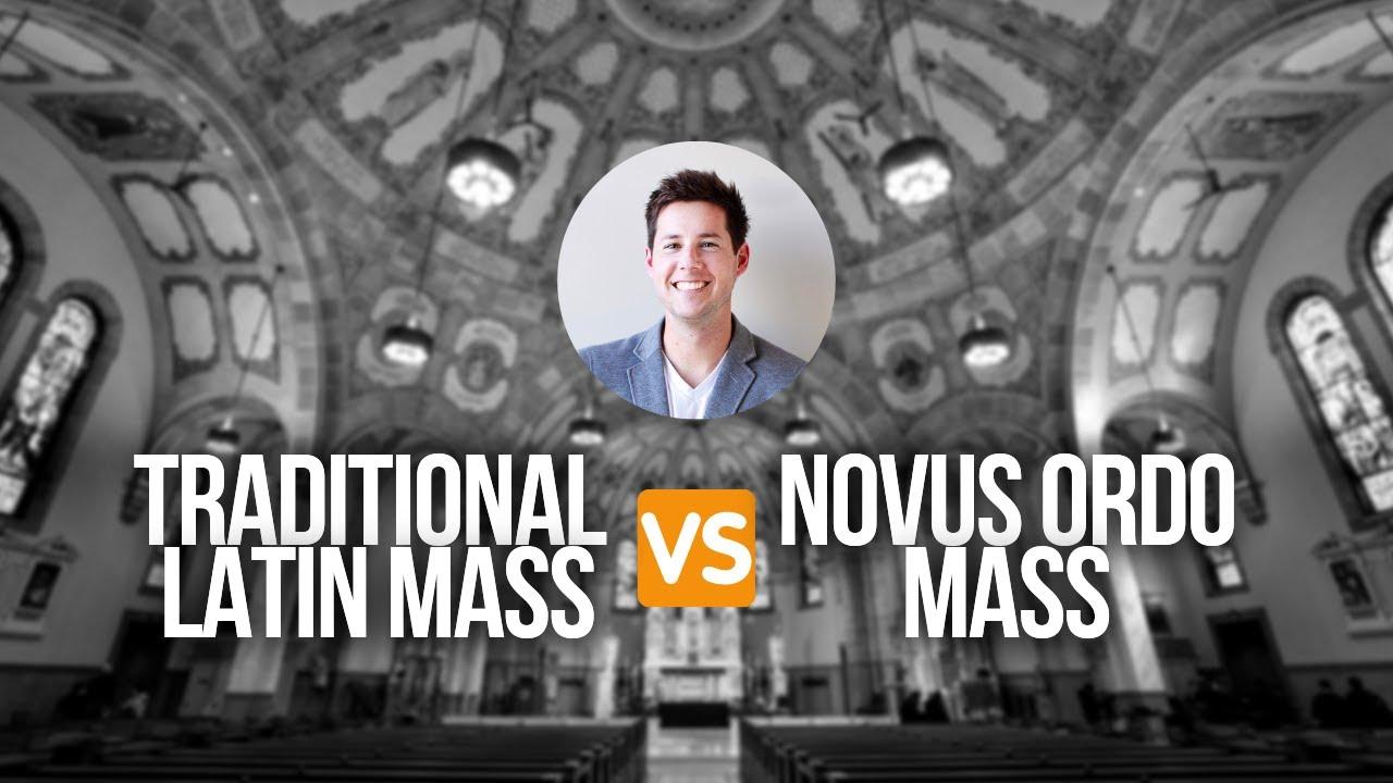 Traditional Latin Mass vs. Novus Ordo Mass