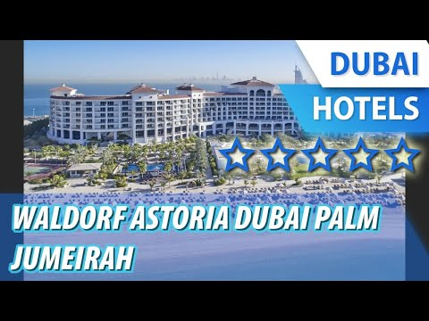 Waldorf Astoria Dubai Palm Jumeirah 5 ⭐⭐⭐⭐⭐   Review Hotel In Dubai, UAE