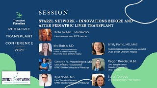 Starzl Network: Innovations Before and After Liver Transplant - 2021 Pediatric Transplant Conference