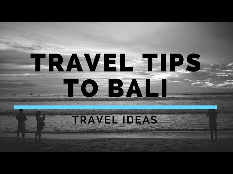 Travel Tips To go Bali | Things to Know Before You Go to Bali | Bali Travel Tips 2018 | Travel Ideas