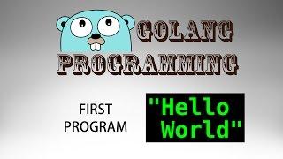 Go Programming (golang) - 01: Hello, World!